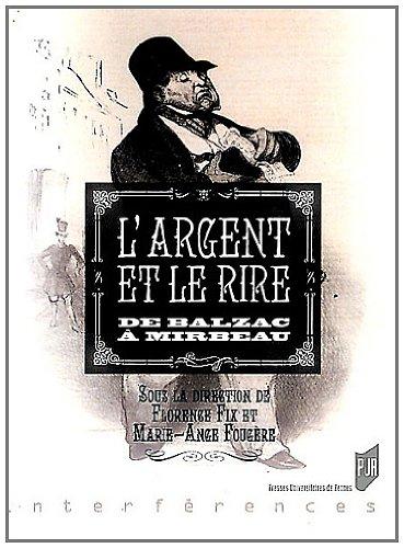 Argent et le rire : De Balzac à Mirbeau par Florence Fix