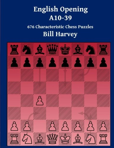 English Opening A10-39: 676 Characteristic Chess Puzzles por Bill Harvey