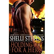 Holding Out for a Hero by Shelli Stevens (2012-08-07)
