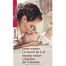 Le secret de Lily - L'héritier du Colorado (Passions)