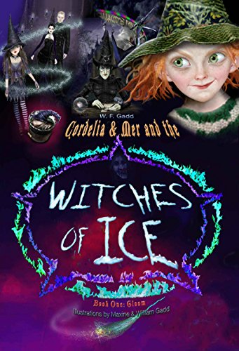 Cordelia & Mer and the WITCHES OF ICE  -Book One: Gloom (English Edition)