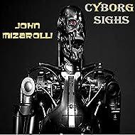 Cyborg Sighs
