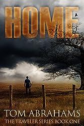Home: A Post Apocalyptic/Dystopian Adventure (The Traveler Book 1) (English Edition)