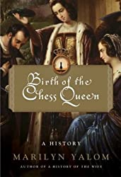 [(Birth of the Chess Queen: A History)] [ By (author) Marilyn Yalom ] [July, 2004]