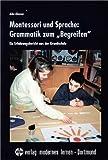 Montessori und Sprache: Grammatik zumBegreifen: Ein Erfahrungsbericht aus der Grundschule - Anke Olowson