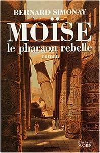 """Afficher """"Moïse le pharaon rebelle"""""""