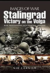 Stalingrad: Victory on the Volga (Images of War) by Nik Cornish (2011-07-12)