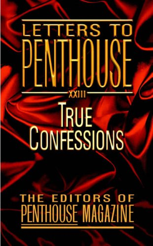 Letters To Penthouse Xxiii: True Confessions No. 23