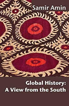 Global History: A View from the South by [Amin, Samir]