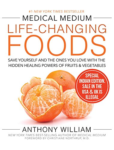 Medical Medium Life-Changing Foods:: Save Yourself and the Ones You Love with the Hidden Healing Pow [Paperback]