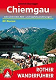 Chiemgau: Die schönsten Alm- und Gipfelwanderungen. 60 Touren. Mit GPS-Tracks. (Rother Wanderführer)