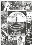 La Puebla a través de sus imágenes