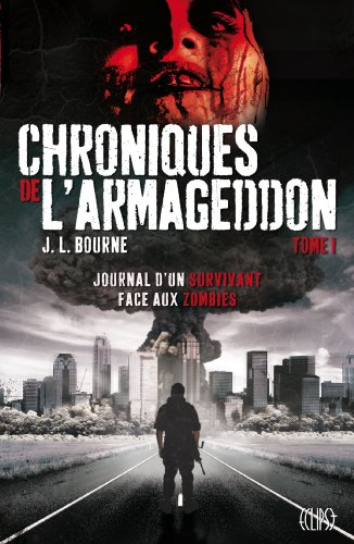 Chroniques de l'Armageddon T01 : Journal d'un survivant face aux zombies