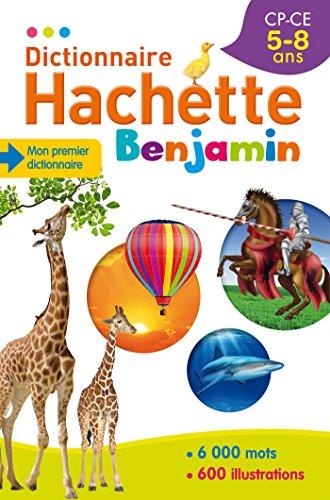 Dictionnaire Hachette Benjamin 5-8 ans par Collectif