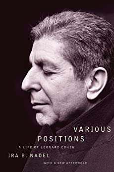 Various Positions: A Life of Leonard Cohen by [Nadel, Ira B.]