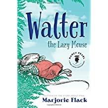 Walter the Lazy Mouse (Nancy Pearl's Book Crush Rediscoveries) by Marjorie Flack (2015-06-23)