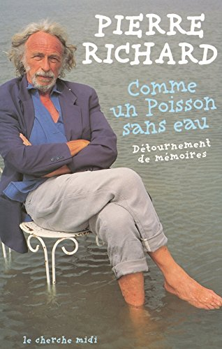 Comme un poisson sans eau : Détournement et mémoires par Pierre Richard