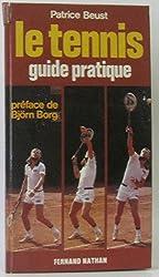 Le Tennis : Guide pratique
