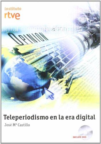 Teleperiodismo en la era digital (+DVD)