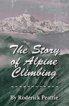 Ebooks The Story of Alpine Climbing Descargar PDF