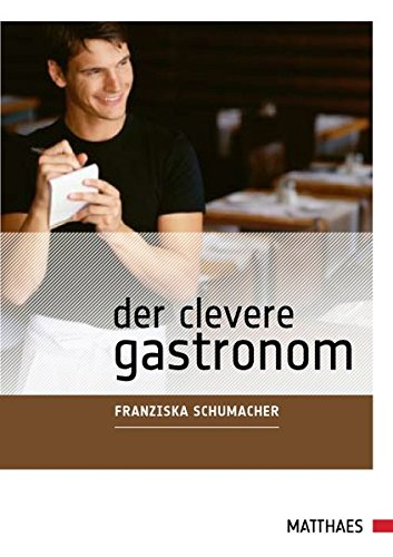 Der clevere Gastronom: Fünf Bausteine zum Erfolg