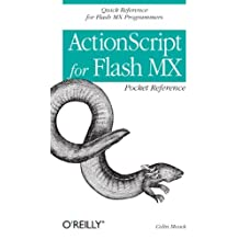 ActionScript for Flash MX Pocket Reference: Quick Reference for Flash MX Programmers (Pocket Reference (O'Reilly)) by Colin Moock (2003-03-29)