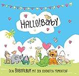 Hallo Baby - Das Babyalbum: Dein Erinnerungsalbum mit den schönsten Momenten