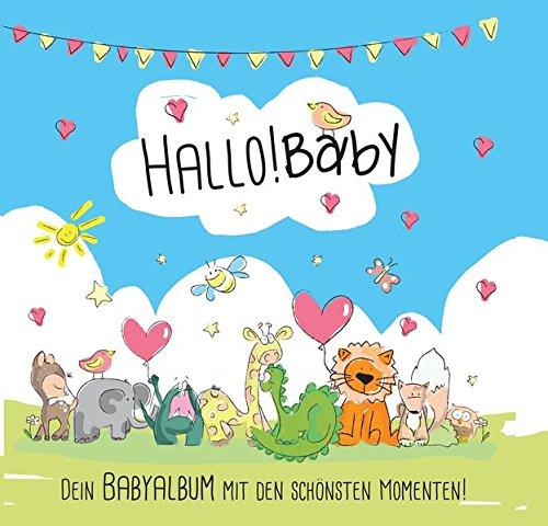 Hallo Baby - Das Babyalbum: Dein Erinnerungsalbum mit den schönsten (Tag Kostüm Ideen 2017 Buch)