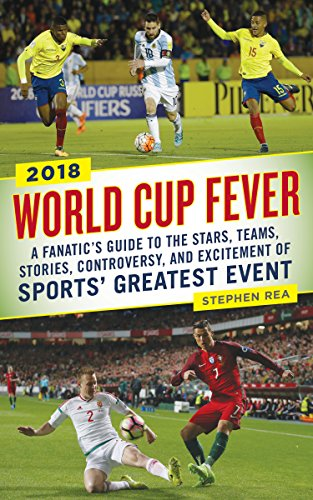 World Cup Fever: A Fanaticas Guide to the Stars, Teams, Stories, Controversy, and Excitement of Sportsa Greatest Event por Stephen Rea