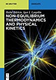 [Non-Equilibrium Thermodynamics and Physical Kinetics] (By: Halid Bikkin) [published: January, 2014] - Halid Bikkin