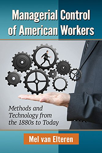 managerial-control-of-american-workers-methods-and-technology-from-the-1880s-to-today