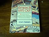 America Eats Out: An Illustrated History of Restaurants, Taverns, Coffee Shops, Speakeasies, and Other Establishments That Have Fed Us for 350 Years by John F. Mariani (1991-10-03)