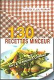 130 Recettes minceur en 5 à 10 minutes chrono de 23 à 300 calories
