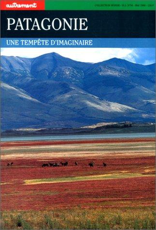 Autrement hors srie, numro 84 : Patagonie, une tempte d'imaginaire