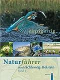 einzigartig. Naturführer durch Schleswig-Holstein 2 -