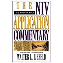 1 and 2 Timothy, Titus: The Niv Application Commentary from Biblical Text--to Contemporary Life