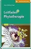 Leitfaden Phytotherapie: Mit Zugang zur Medizinwelt (Klinikleitfaden)