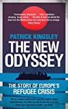 The New Odyssey: The Story of Europe's Refugee Crisis