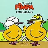 La Pimpa Books: Gli Amici DI Pimpa - Colombino