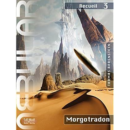NEBULAR Recueil 3 - Morgotradon: Épisode 11 à 16