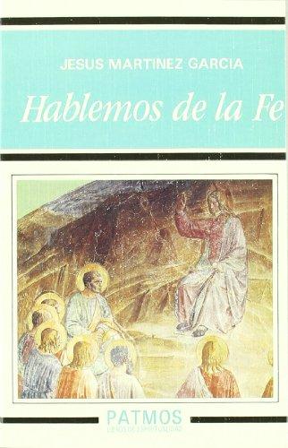 Hablemos de la Fe (Patmos) por Jesús Martínez García