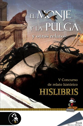 Portada del libro El monje y la pulga y otros relatos (V Premio de Hislibris)