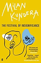 The Festival of Insignificance by Milan Kundera (2016-04-07)