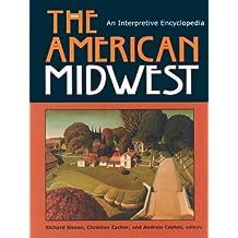 The American Midwest: An Interpretive Encyclopedia