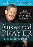 (Answered Prayer Guaranteed!: The Power of Praying with Faith) By Price, Frederick K. C. (Author) paperback on (10 , 2011)