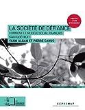 La société de défiance - Comment le modèle social français s'autodétruit