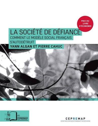 La société de défiance : Comment le modèle social français s'autodétruit par Yann Algan, Pierre Cahuc