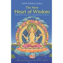 The New Heart of Wisdom: Profound Teachings from Buddha's Heart