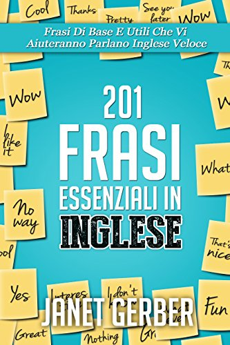 Scaricare 201 Frasi Essenziali in Inglese: Frasi Di Base E