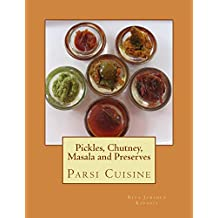 Pickles, Chutney, Masala and Preserves (Parsi Cuisine) (English Edition)